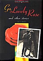 Oxford Bookworms Library 3 : Go, Lovely Rose and Other Stories (Paperback)