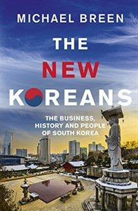 The New Koreans : The Business, History and People of South Korea (Paperback)