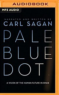 Pale Blue Dot: A Vision of the Human Future in Space (MP3 CD)