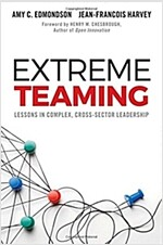 Extreme Teaming : Lessons in Complex, Cross-Sector Leadership (Hardcover)