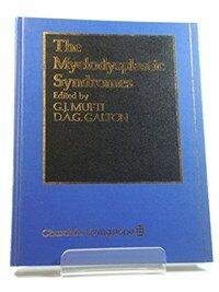 The Myelodysplastic syndromes
