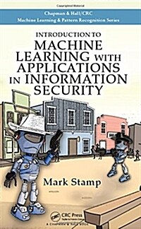 Introduction to Machine Learning with Applications in Information Security (Hardcover)