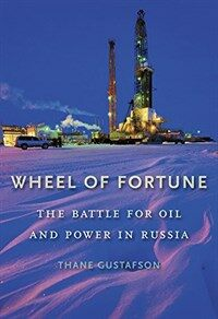 Wheel of Fortune: The Battle for Oil and Power in Russia (Paperback)