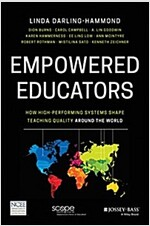 Empowered Educators: How High-Performing Systems Shape Teaching Quality Around the World (Paperback)