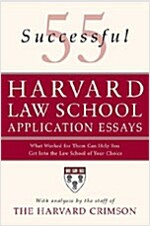 55 Successful Harvard Law School Application Essays: What Worked for Them Can Help You Get Into the Law School of Your Choice                          (Paperback)