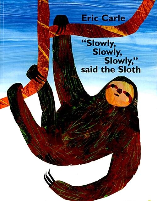 slowly, Slowly, Slowly, Said the Sloth (Paperback)