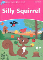 Dolphin Readers Starter Level: Silly Squirrel (Paperback)
