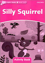 Dolphin Readers Starter Level: Silly Squirrel Activity Book (Paperback)