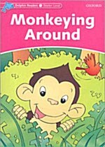 Dolphin Readers Starter Level: Monkeying Around (Paperback)