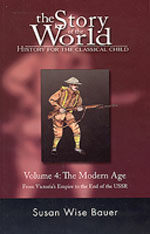 The Story of the World: History for the Classical Child: The Modern Age: From Victoria's Empire to the End of the USSR (Paperback)