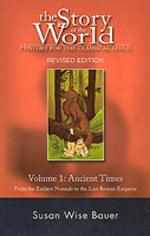 The Story of the World: History for the Classical Child: Ancient Times: From the Earliest Nomads to the Last Roman Emperor (Paperback, Revised)