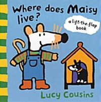 Where Does Maisy Live? (Flap Book)
