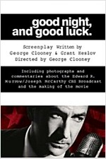 Good Night, and Good Luck.: The Screenplay and History Behind the Landmark Movie (Paperback)