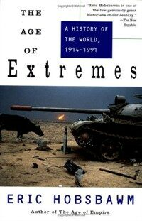 The Age of Extremes: A History of the World, 1914-1991 (Paperback)