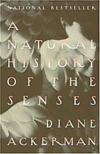 A Natural History of the Senses (Paperback, Reprint)
