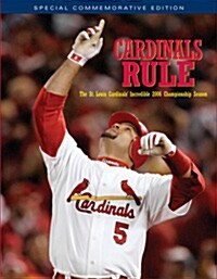 Cardinals Rule: The St. Louis Cardinals Incredible 2006 Championship Season (Paperback, Special Commemo)