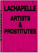 David LaChapelle: Artists and Prostitutes (Hardcover)