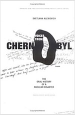 Voices from Chernobyl: The Oral History of a Nuclear Disaster (Paperback)