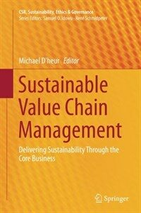 Sustainable Value Chain Management: Delivering Sustainability Through the Core Business (Paperback, Softcover Repri)