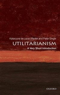 Utilitarianism: A Very Short Introduction (Paperback)