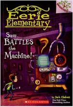 Eerie Elementary #6 : Sam Battles the Machine! (Paperback)
