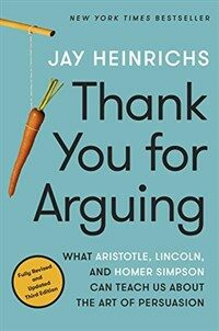Thank You for Arguing, Third Edition: What Aristotle, Lincoln, and Homer Simpson Can Teach Us about the Art of Persuasion (Paperback)