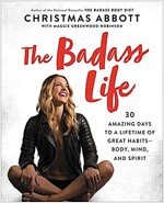 [중고] The Badass Life: 30 Amazing Days to a Lifetime of Great Habits--Body, Mind, and Spirit (Hardcover)