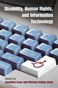 Disability, human rights, and information technology / 1st edition