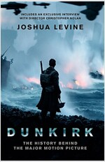 Dunkirk : The History Behind the Major Motion Picture (Paperback)