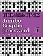The Times Jumbo Cryptic Crossword Book 16 : 50 World-Famous Crossword Puzzles (Paperback)