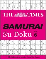 The Times Samurai Su Doku 6 : 100 Challenging Puzzles from the Times (Paperback)