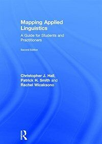 Mapping applied linguistics : a guide for students and practitioners / 2nd ed