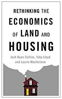 Rethinking the Economics of Land and Housing (Paperback)