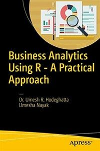 Business analytics using R - A practical approach [electronic resource]