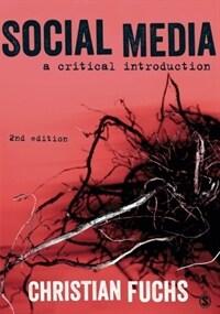 Social media : a critical introduction / 2nd ed