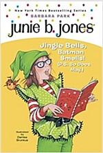 Junie B. Jones #25 : First Grader : Jingle Bells, Batman Smells! (P.S. So Does May) (Hardcover)