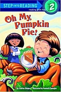 Oh My, Pumpkin Pie! (Paperback)