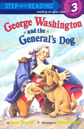 Step Into Reading 3 : George Washington and the Generals Dog (Paperback)