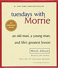 Tuesdays with Morrie: An Old Man, a Young Man, and Lifes Greatest Lesson (Audio CD)