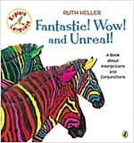 Fantastic! Wow! and Unreal!: A Book about Interjections and Conjunctions (Paperback)