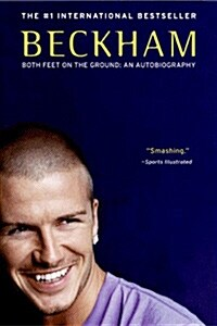 Beckham: Both Feet on the Ground: An Autobiography (Paperback)