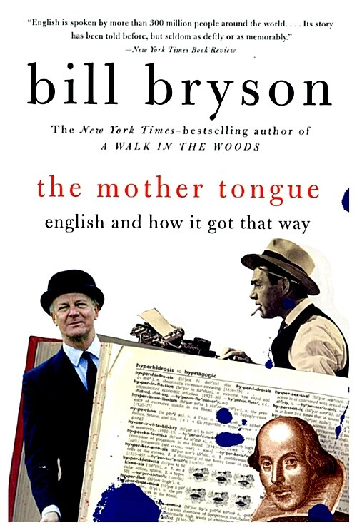 The Mother Tongue: English and How It Got That Way (Paperback)