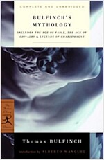 Bulfinch's Mythology: Includes the Age of Fable, the Age of Chivalry & Legends of Charlemagne (Paperback)