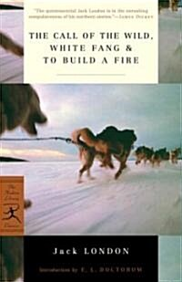 The Call of the Wild, White Fang & to Build a Fire (Paperback)