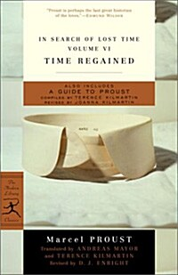 In Search of Lost Time, Volume VI: Time Regained (Paperback)