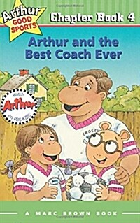 Arthur and the Best Coach Ever: Arthur Good Sports Chapter Book 4 (Paperback)