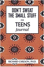 Don't Sweat the Small Stuff for Teens Journal (Paperback)