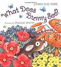 What Does Bunny See?: A Book of Colors and Flowers (Library Binding)