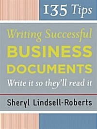135 Tips for Writing Successful Business Documents (Paperback)