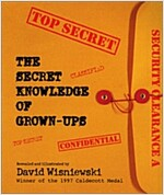 The Secret Knowledge of Grown-Ups (Paperback)